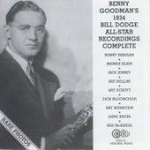 Benny Goodman's 1934 Bill Dodge All-Star Recordings Complete by Benny Goodman