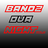 Bandz Ova Night Vol.2 by Various Artists
