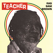 Teacher by Ras Sam Brown