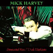 Intoxicated Man / Pink Elephants by Mick Harvey