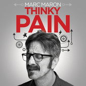 Thinky Pain by Marc Maron