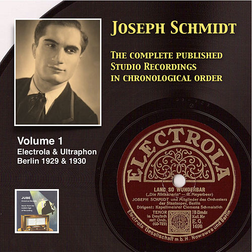 Joseph Schmidt: The Complete Recordings, Vol. 1 (Recorded 1929-1930) [Remastered 2014] by Joseph Schmidt