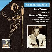 All That Jazz, Vol. 6: Les Brown & His Band of Renown by Various Artists