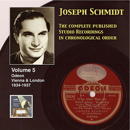 Joseph Schmidt : The Complete Recordings, Vol. 5 (Recorded 1934-1937) [Remastered 2014] by Joseph Schmidt