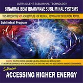 Accessing Higher Energy by Binaural Beat Brainwave Subliminal Systems