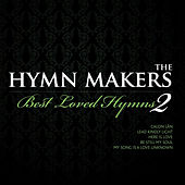 The Hymn Makers Best Loved Hymns 2 by Various Artists