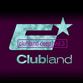 Clubland Deep, Vol. 3 (Incl. DJ Mix by Stefan Gruenwald) by Various Artists