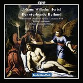 Hertel: Der sterbende Heiland by Various Artists