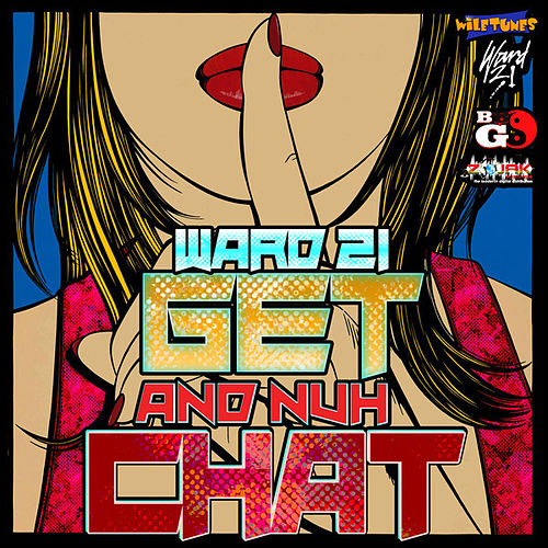 Get and Nuh Chat - Single by Ward 21