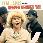 Heaven Besides You by Etta James