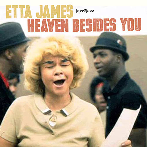 Heaven Besides You by Etta James