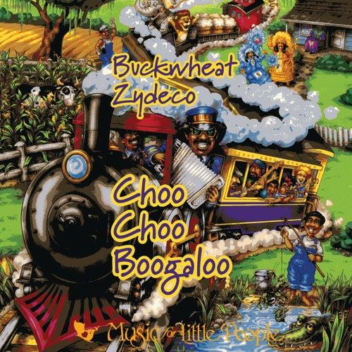 Choo Choo Boogaloo: Zydeco Music For Families by Buckwheat Zydeco