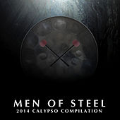 Men of Steel - 2014 Calypso Compilation by Various Artists