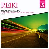 Reiki Healing Music, Vol. 3 by Various Artists