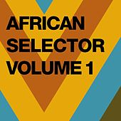 African Selector, Vol. 1 by Various Artists