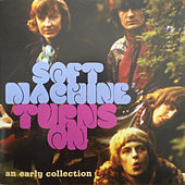 Turns On - An Early Collection by Soft Machine