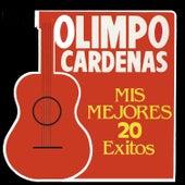 Mis Mejores 20 Exitos by Olimpo Cardenas
