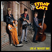 Live at the Roxy 1981 by Stray Cats