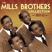 The Mills Brothers Collection 1931-52 by The Mills Brothers