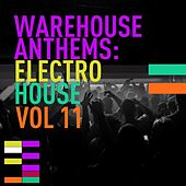 Warehouse Anthems: Electro House Vol. 11 - EP by Various Artists