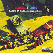 Bangin' On Wax 2...The Saga Continues by Bloods & Crips