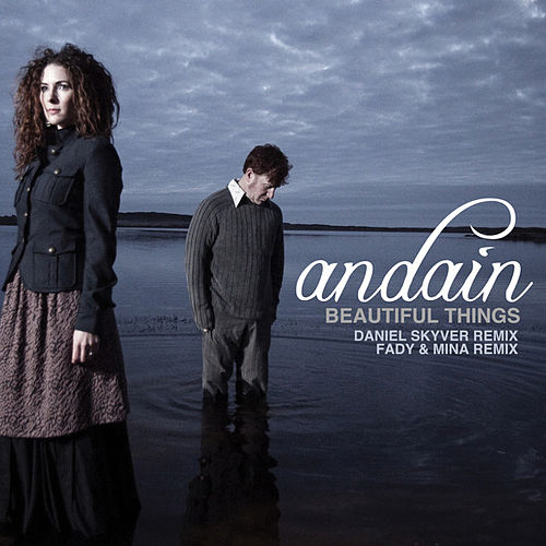 Beautiful Things [Remixes] by Andain