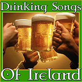 Drinking Songs of Ireland by Various Artists