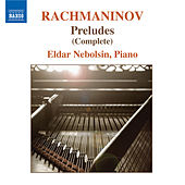 RACHMANINOV: Preludes, Op.23 / Preludes, Op. 32 by Eldar Nebolsin