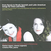 From Russia To Brazil. Spanish And Latin American Songs For Voice And Piano by Patrice Jegou / Cristina Pato