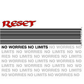 No Worries/ No Limits by Reset