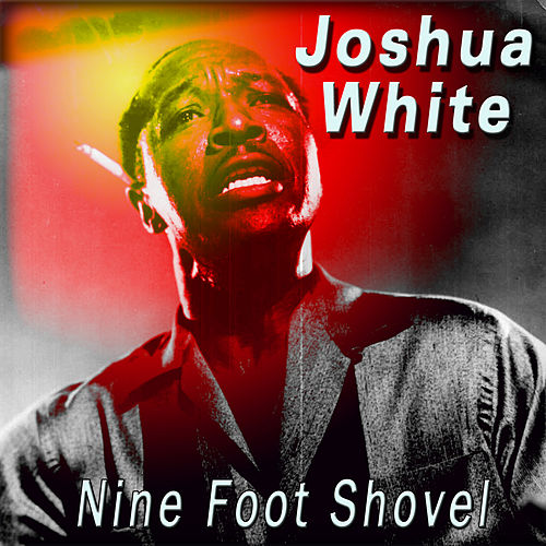 Nine Foot Shovel by Joshua White