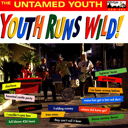 Youth Runs Wild! by The Untamed Youth