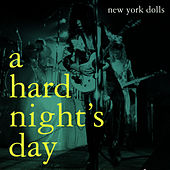 A Hard Night's Day by New York Dolls