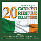 20 delle Molto Migliore Canzoni Ribelle Irlandese, Vol. 3 by Various Artists
