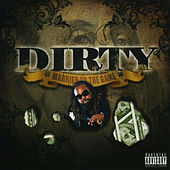 Married to the Game by Dirty
