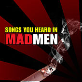Songs You Heard in Mad Men by Various Artists