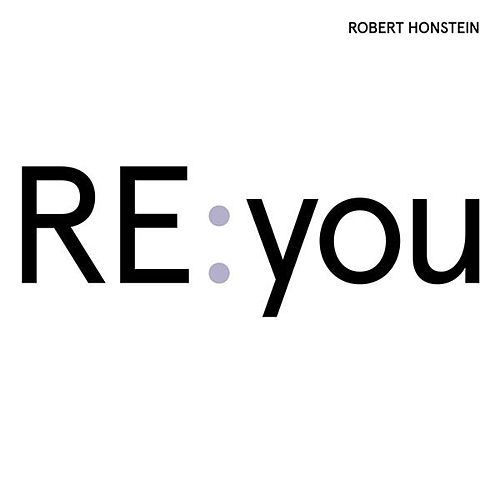 Robert Honstein: Re:you by Various Artists