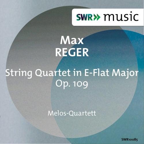 Reger: String Quartet in E-Flat Major, Op. 109 by Melos Quartet