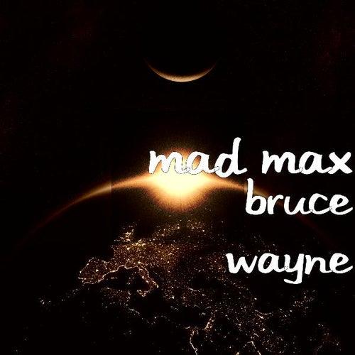 Bruce Wayne by Mad Max