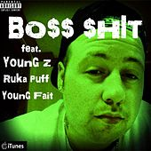 Bo$$ $Hit (feat. Ruka Puff & Young Fait) by Young Z