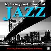 Relaxing Instrumental Jazz by Relaxing Instrumental Jazz Academy