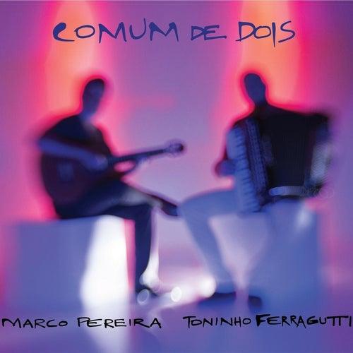 Comum de Dois by Marco Pereira