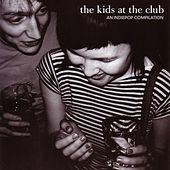 The Kids at the Club: An Indiepop Compilation by Various Artists