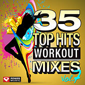 35 Top Hits, Vol. 7 - Workout Mixes (Unmixed Workout Music Ideal for Gym, Jogging, Running, Cycling, Cardio and Fitness) by Various Artists