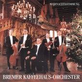 Weihnachtsstimmung by Bremer Kaffeehaus-Orchester