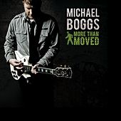 More Than Moved by Michael Boggs