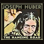 The Hanging Road by Joseph Huber