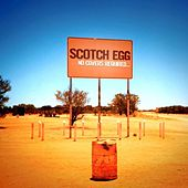 No Covers Required by Scotch Egg