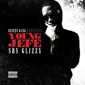 Young Jefe by Shy Glizzy