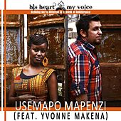 Usemapo Mapenzi (feat. Yvonne Makena) by His Heart My Voice